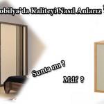 Mobilya'da Kalite Sunta'mı Mdf'mi